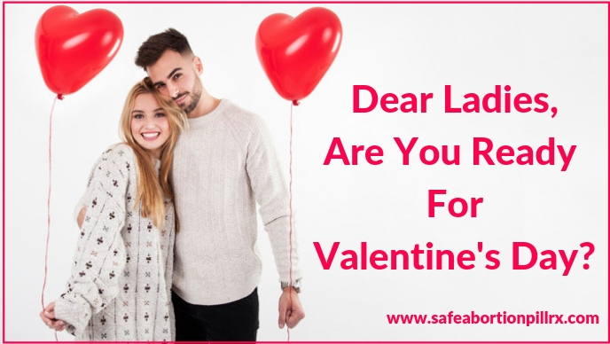 Dear Ladies, Are You Ready For Valentine's Day?