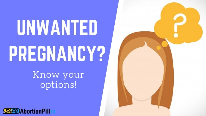 Unwanted Pregnancy? Know Your Options!